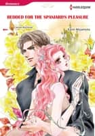 BEDDED FOR THE SPANIARD'S PLEASURE (Harlequin Comics) - Harlequin Comics ebook by Carole Mortimer, Karin Miyamoto