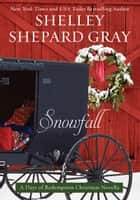 Snowfall - A Days of Redemption Christmas Novella ebook by Shelley Shepard Gray