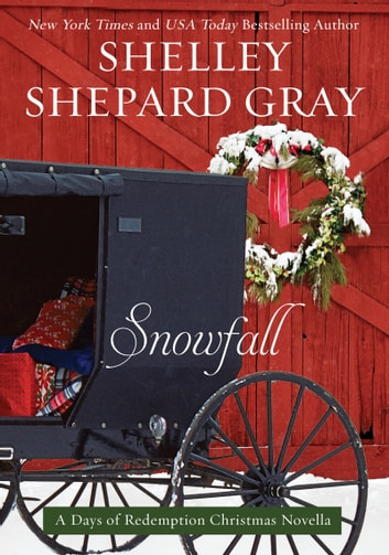 Snowfall - A Days of Redemption Christmas Novella ebook by Shelley Gray