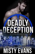 Deadly Deception - SCVC Taskforce, Book 2 ebook by Misty Evans
