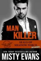 Man Killer ebook by Misty Evans
