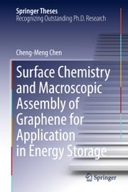Surface Chemistry and Macroscopic Assembly of Graphene for Application in Energy Storage ebook by Cheng-Meng Chen
