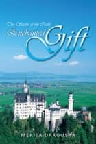 Enchanted Gift ebook by Merita Dragusha