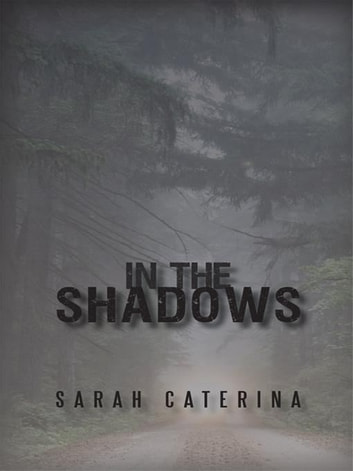 In the Shadows ebook by Sarah Caterina