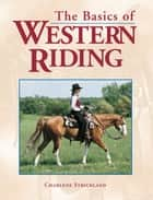The Basics of Western Riding ebook by Charlene Strickland,Martha Josey