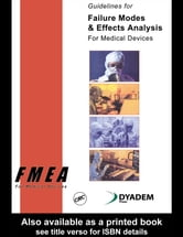 Guidelines for Failure Modes and Effects Analysis for Medical Devices ebook by Press, Dyadem