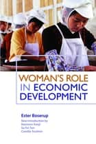 Woman's Role in Economic Development ebook by Ester Boserup, Su Fei Tan, Camilla Toulmin