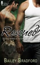 Rescued ebook by Bailey Bradford