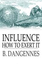 Influence ebook by B. Dangennes,Yoritomo-Tashi