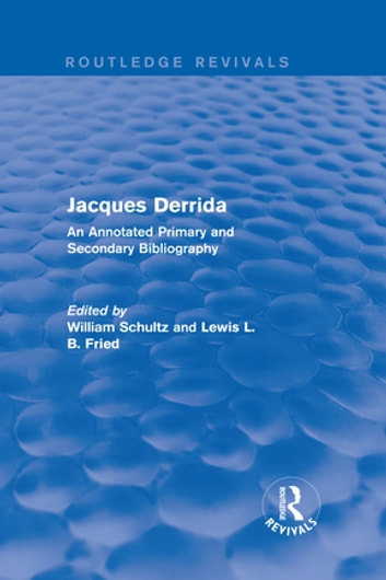 Jacques Derrida (Routledge Revivals) - An Annotated Primary and Secondary Bibliography ebook by