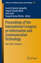 Proceedings of the International Congress on Information and Communication Technology ebook by Yogesh Chandra Bhatt,Amit Joshi,Durgesh Kumar Mishra,Suresh Chandra Satapathy