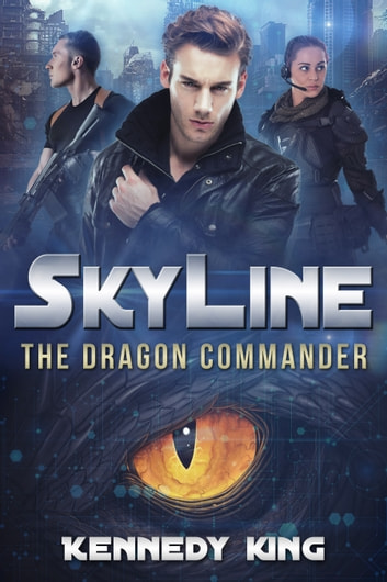 SkyLine - The Dragon Commander (Preview) ebook by Kennedy King