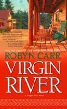 Virgin River (A Virgin River Novel, Book 1) ebook by Robyn Carr