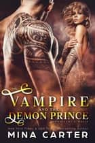 The Vampire And The Demon Prince - Moonlight & Magic, #3 ebook by Mina Carter