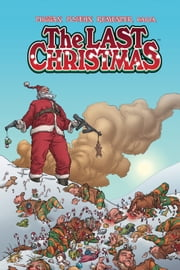 The Last Christmas ebook by Gerry Duggan,Brian Posehn,Rick Remender