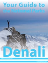 Your Guide to Denali National Park ebook by Michael Joseph Oswald