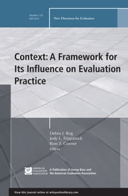 Context: A Framework for Its Influence on Evaluation Practice - New Directions for Evaluation, Number 135 ebook by Debra J. Rog,Jody L. Fitzpatrick,Ross F.  Conner