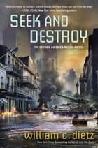Seek and Destroy ebook by William C. Dietz