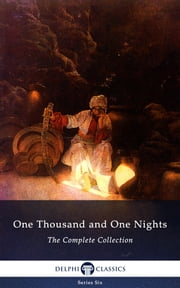 Complete Works of One Thousand and One Nights (Delphi Classics) ebook by Sir Richard Burton,Delphi Classics