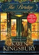 The Bridge - A Novel ebook by Karen Kingsbury