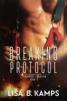 Breaking Protocol - Firehouse Fourteen, #3 ebook by