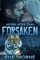 Forsaken - Shifters Forever Worlds ebook by Elle Thorne