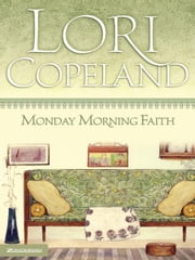Monday Morning Faith ebook by Lori Copeland