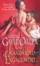 A Most Scandalous Engagement ebook by Gayle Callen