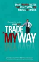 Trade My Way ebook by Alan Hull