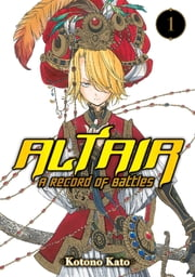 Altair: A Record of Battles - Volume 1 ebook by Kotono Kato