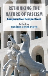 Rethinking the Nature of Fascism - Comparative Perspectives ebook by