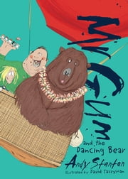 Mr Gum and the Dancing Bear ebook by Andy Stanton,David Tazzyman