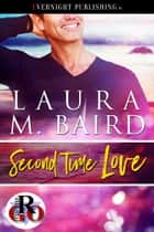 Second Time Love ebook by Laura M. Baird