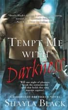 Tempt Me with Darkness ebook by