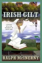 Irish Gilt - A Mystery Set at the University of Notre Dame ebook by Ralph McInerny