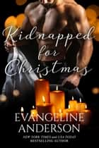 Kidnapped for Christmas ebook by Evangeline Anderson