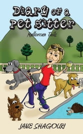 Diary of a Pet Sitter: Mallorcan Tails ebook by Jane Shagouri