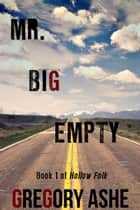 Mr. Big Empty ebook by Gregory Ashe