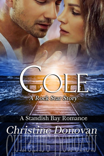Cole - A Standish Bay Romance, #1 ebook by Christine Donovan