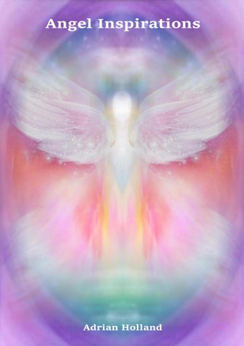 Angel Inspirations ebook by Adrian Holland