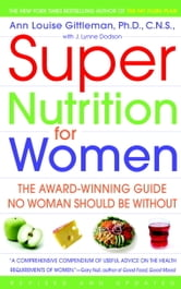 Super Nutrition for Women (Revised Edition) ebook by Ann Louise Gittleman, PH.D., CNS
