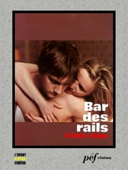 Bar des rails - Scénario du film ebook by Kahn Cédric