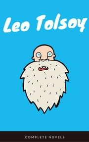 Leo Tolstoy: The Complete Novels and Novellas (EverGreen Classics)