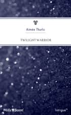 Twilight Warrior ebook by Aimée Thurlo