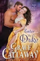 Enter the Duke eBook by Grace Callaway