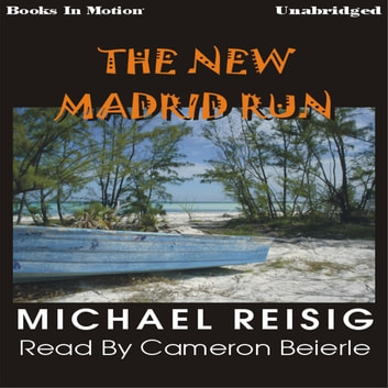 The New Madrid Run audiobook by Michael Reisig