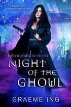 Night of the Ghoul ebook by Graeme Ing