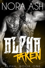 Alpha: Taken ebook by Nora Ash
