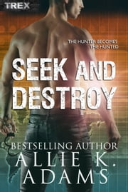 Seek and Destroy ebook by Allie K. Adams