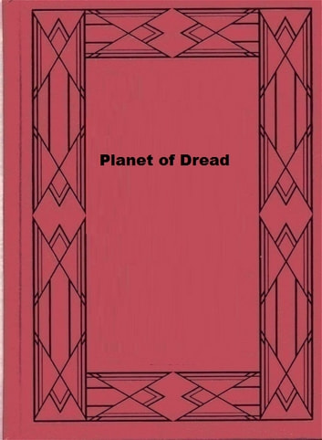 Planet of Dread ebook by Murray Leinster